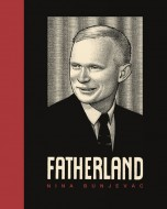 ''Fatherland''  by Nina Bunjevac